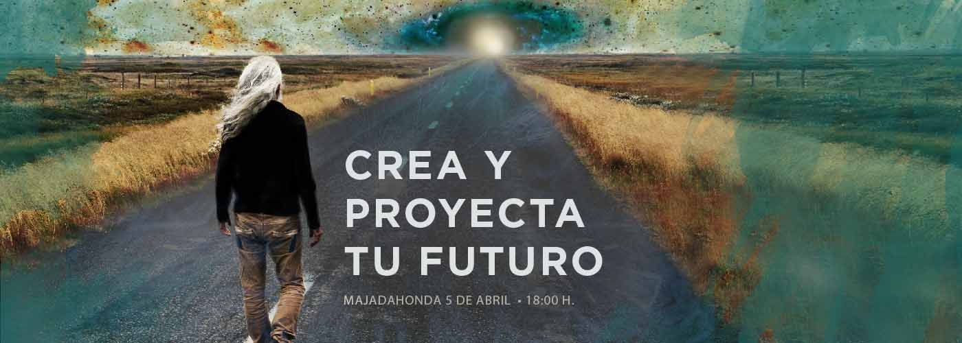Crea y proyecta tu futuro